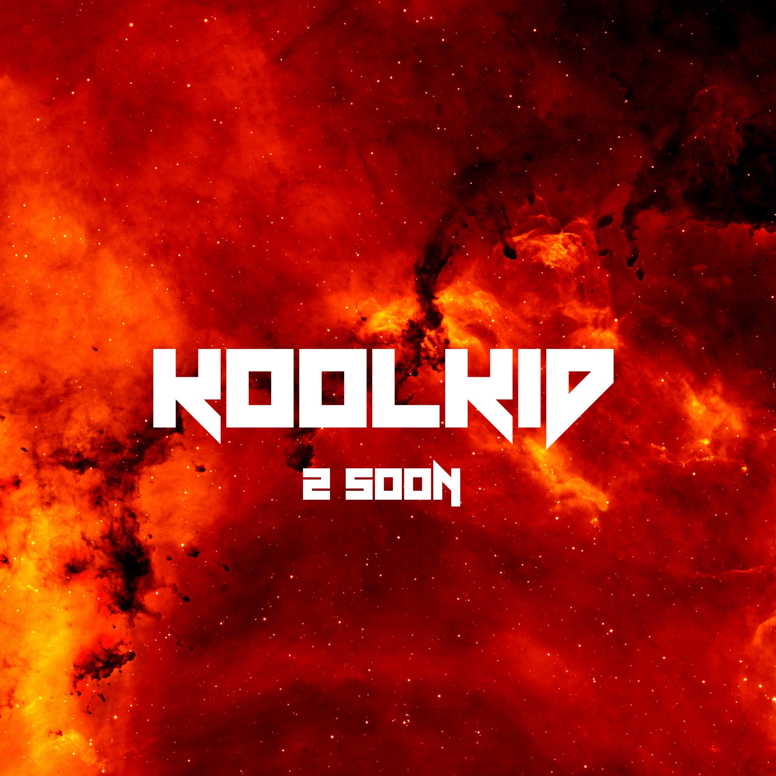 "KOOLKID - ""2 SOON"" official single artwork"