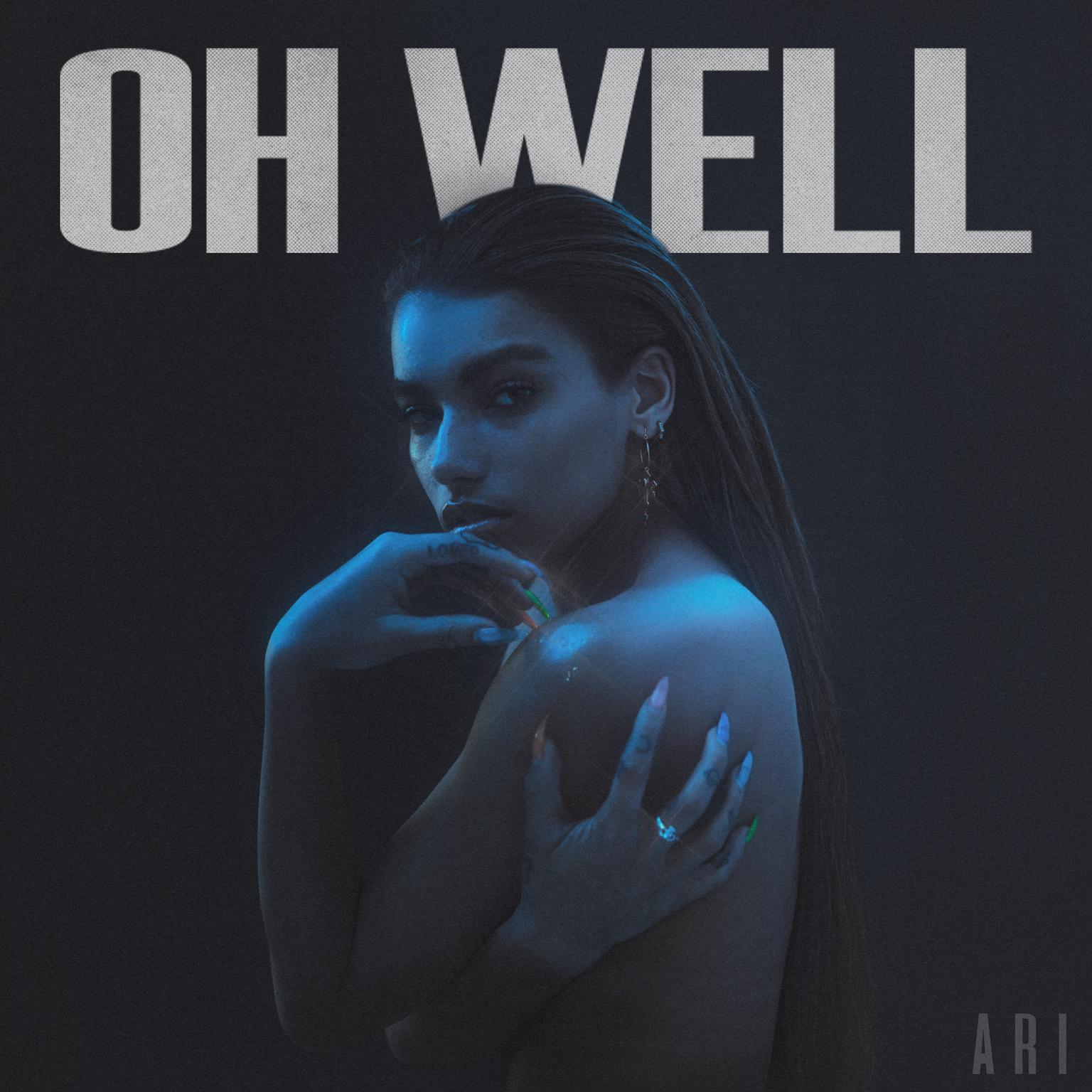 "ARI - ""Oh Well"" single artwork"