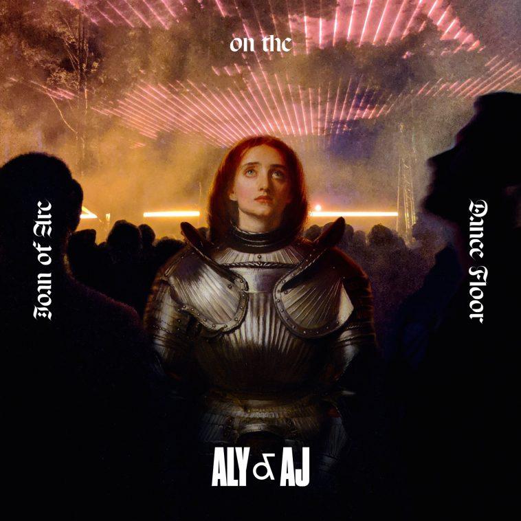aly and aj joan of arc on the dancefloor