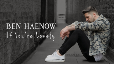 Ben Haenow shares beautiful charity single 'If You're Lonely' in aid of mental health 1