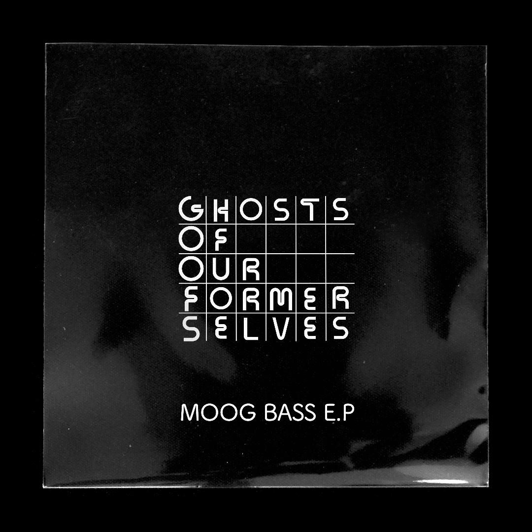 "Ghosts Of Our Former Selves - ""Moog Bass"" EP artwork"