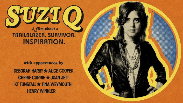 """Orange background with an image of Suzi Quatro on the right and text on the left that says """"Suzi Q - A film about a trailblazer. Survivor. Inspiration. With appearances by Deborah Harry, Alice Cooper, Cherie Currie, Joan Jett, KT Tunstall, Tina Weymouth, Henry Winkler"""""""
