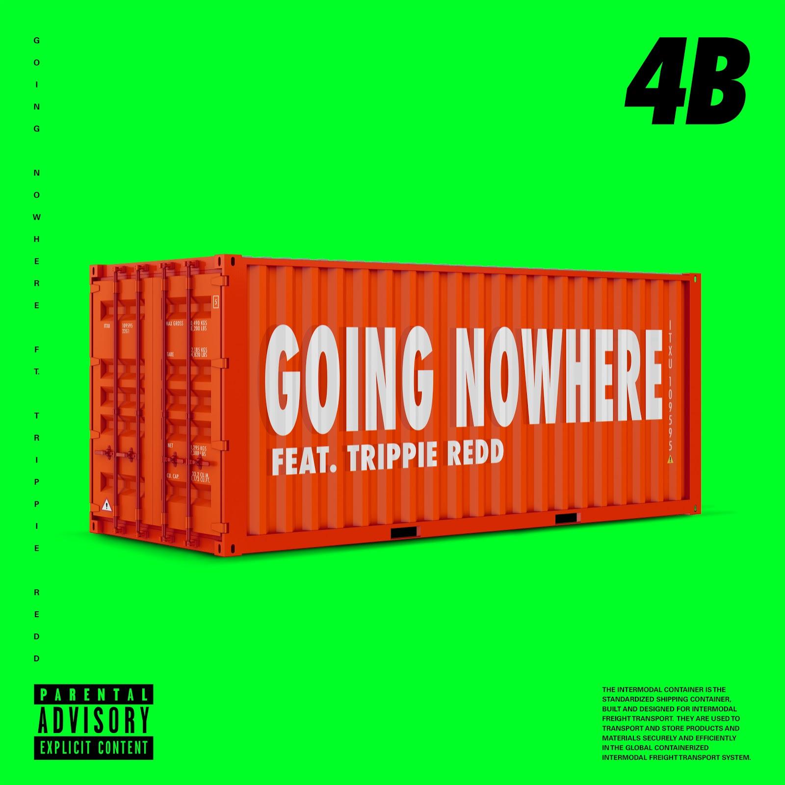 "4B and Trippie Redd - ""Going Nowhere"" single artwork"