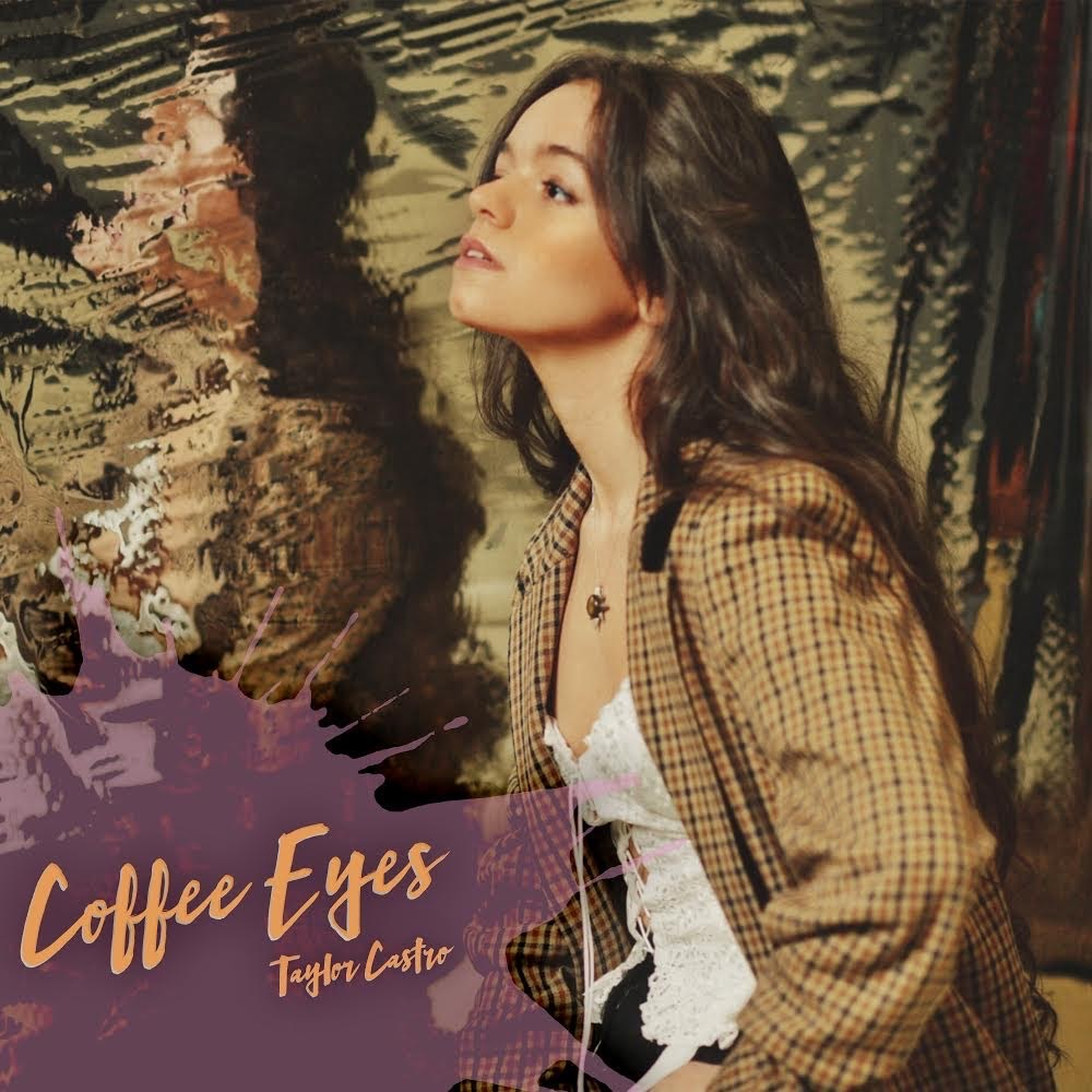 Taylor Castro's latest single cover for the track Coffee Eyes