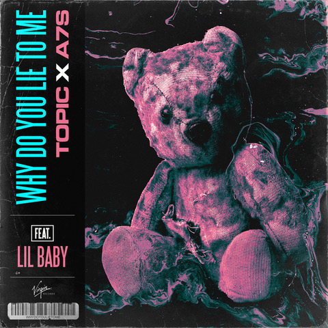 """Topic featuring A7S and Lil Baby - """"Why Did You Lie To Me"""" single artwork"""