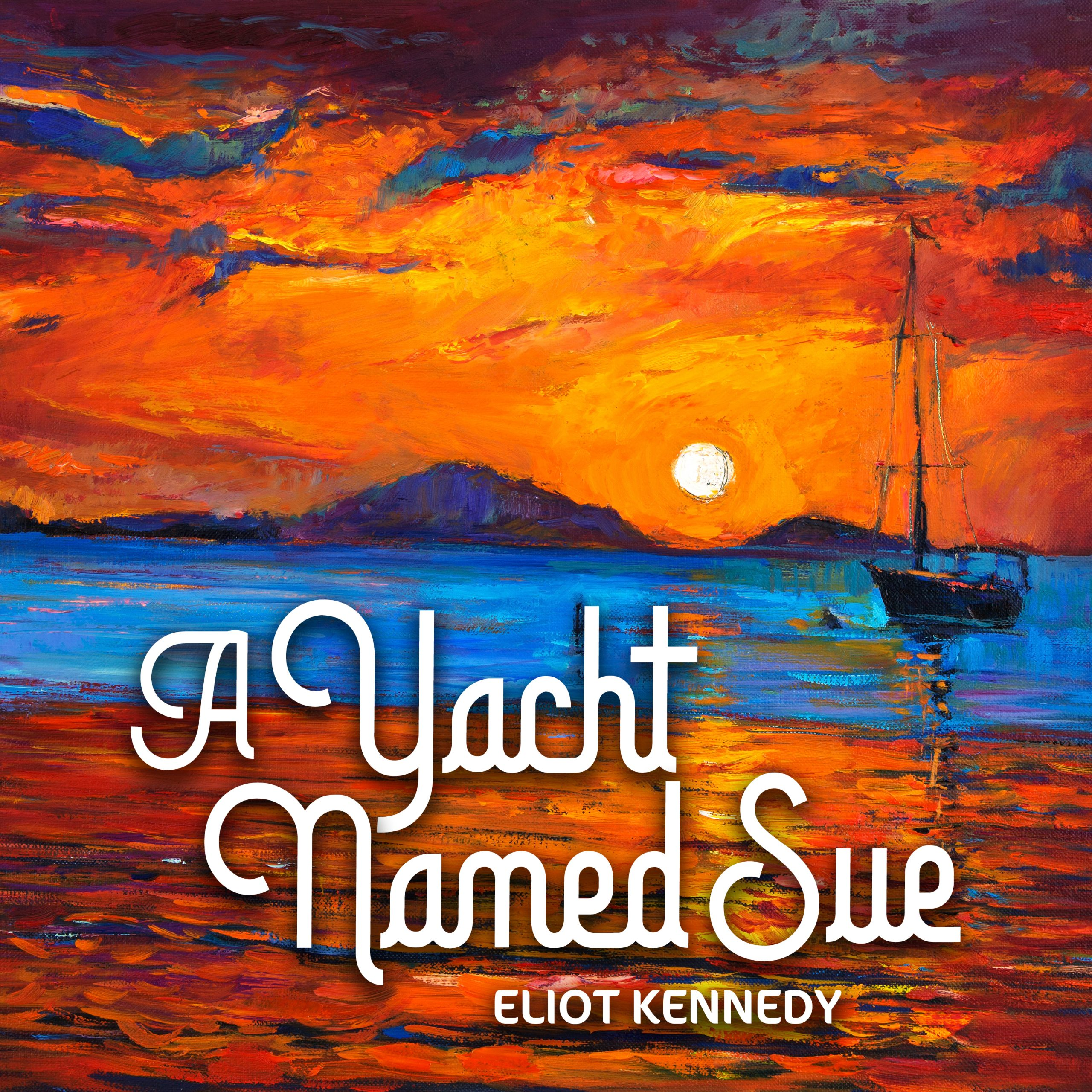 "Eliot Kennedy - ""A Yacht Named Sue"" album artwork"