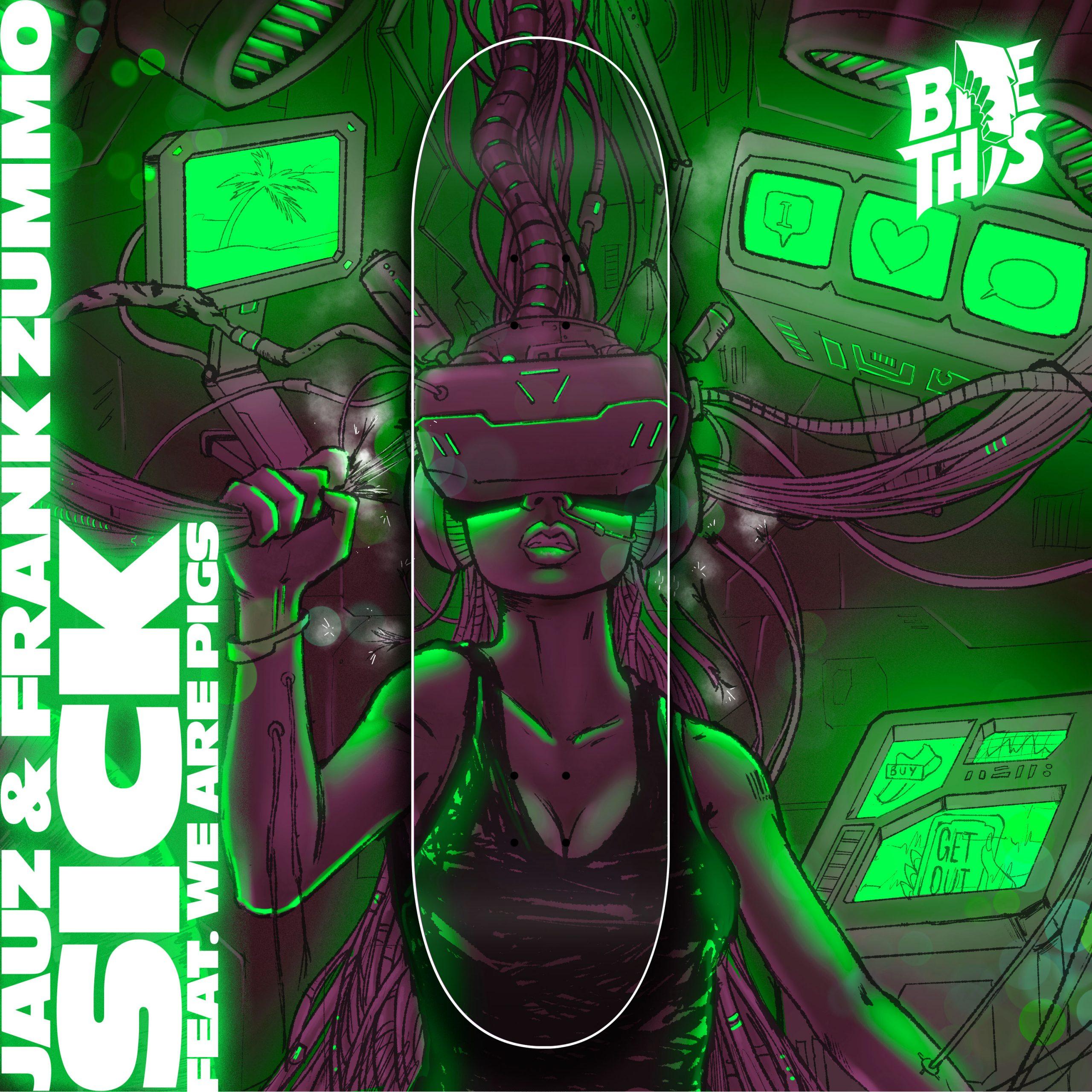 "Jauz, Frank Zummo and (We Are) PIGS - ""Sick"" single artwork"